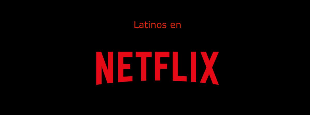 Latinos en Netflix
