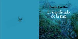 """""""El significado de la paz"""", un cuento de Paulo Coelho"""