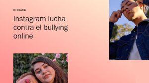 Instagram tiene nuevas funciones para frenar el bullying