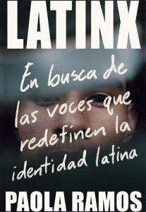 """""""LatinX, en busca de las voces que redefinen la identidad latina"""""""